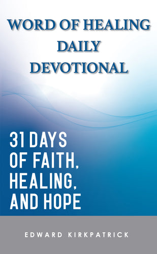 ***PRE-SALE OFFER*** Word Of Healing Daily Devotional - 31 Days of Faith, Healing and Hope