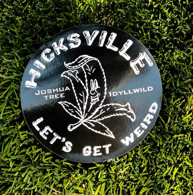 Hicksville Sticker- Let's Get Weird
