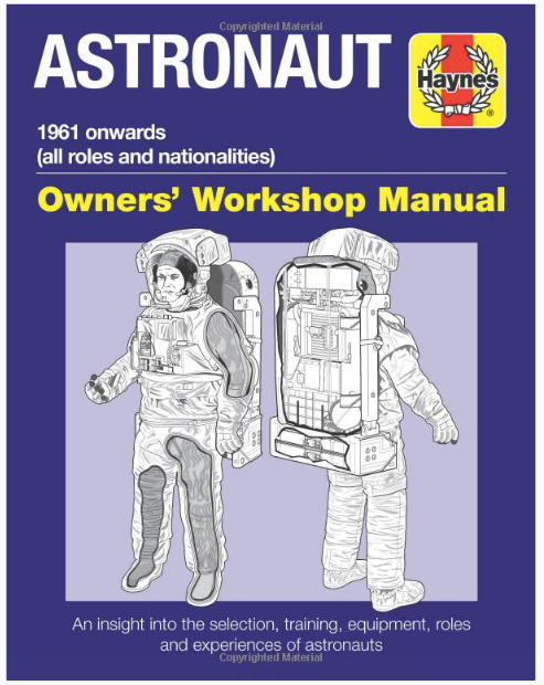 Astronaut Owners' Workshop Manual: 1961 Onwards All Roles and Nationalities