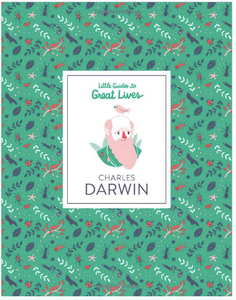 Little Guides to Great Lives: Charles Darwin