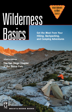 Wilderness Basics: Get the most from your Hiking, Backpacking and Camping Adventures