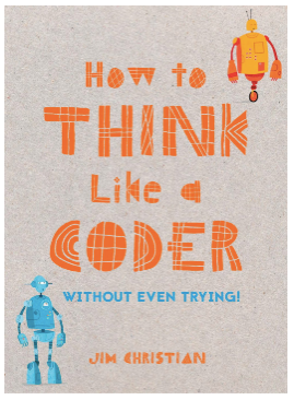 How to Think Like a Coder without Even Trying!