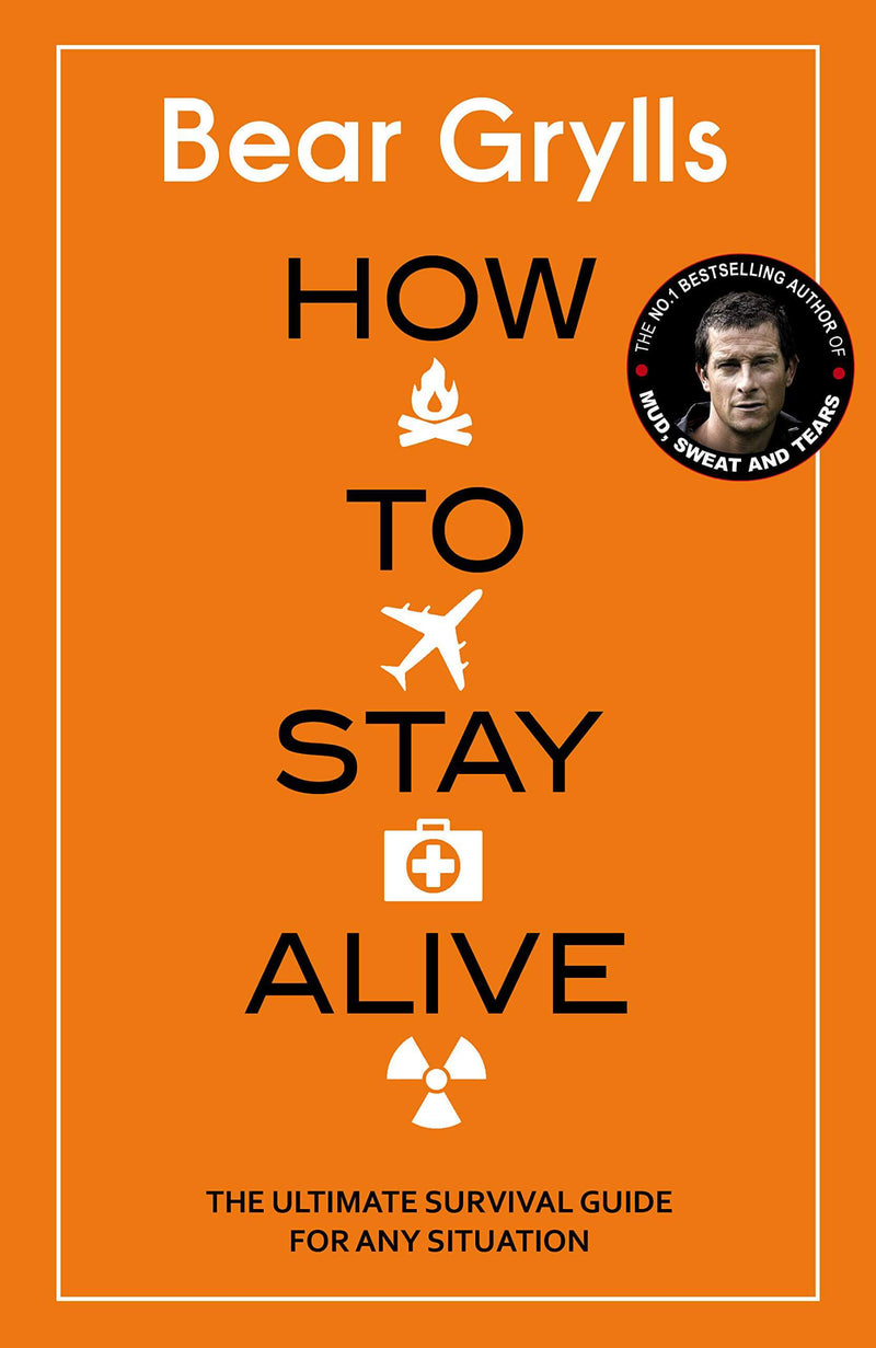 Bear Grylls How to Stay Alive: The Ultimate Survival Guide for Any Situation Adobe Digital Edition eBook