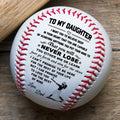 (BB34) BAB004 - Dad To Daughter - That You Will Never Lose - Baseball Ball