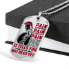 Warrior - Spartan - PAIN - You Are Not Dead Yet - Military Ball Chain - Luxury Dog Tag