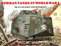 Schiffer Military History - German Tanks in WWI A7V & Early Tank Development