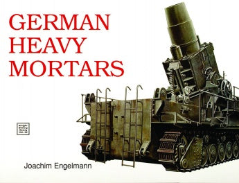 Schiffer Military History - German Heavy Mortars