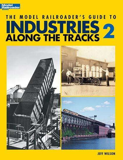 Kalmbach Model Railroader's Guide to Industries Along the Tracks 2