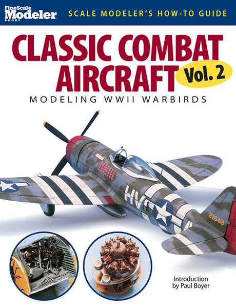 Kalmbach Publications Scale Modeler's How to Guide Classic Combat Aircraft, Modeling WWII Warbirds Vol.2