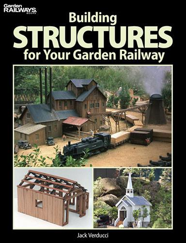 Kalmbach Books Building Structures for Your Garden Railway