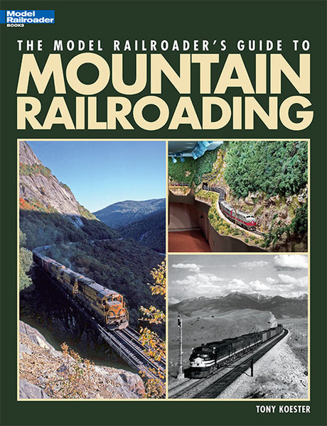 Kalmbach Model Railroader's Guide to Mountain Railroading