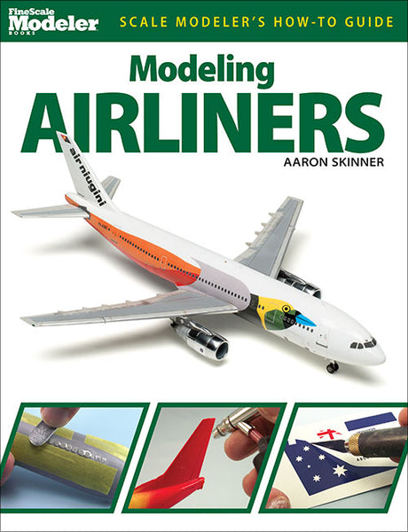 Kalmbach Publications Scale Modeler's How to Guide Modeling Airliners