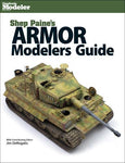 Kalmbach Military Modeling Shep Paine's Armor Modelers Guide