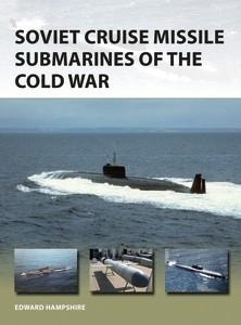 Osprey Publishing Vanguard: Soviet Cruise Missile Submarines of the Cold War