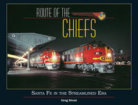 White River Route of the Chiefs - Santa Fe in the Streamlined Era