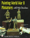 Schiffer Military Modeling - Painting the WWII Miniatures