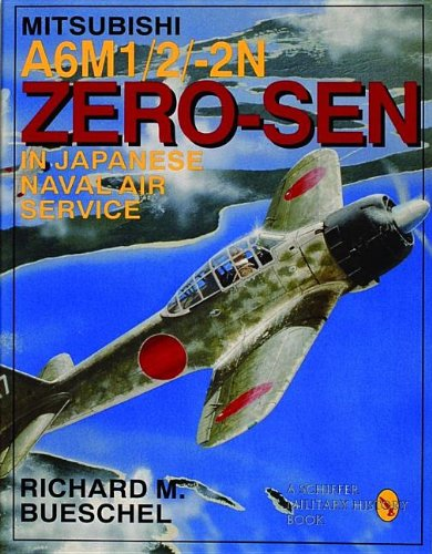 Schiffer Aircraft History - Mitsubishi A6M1/2/2N Zero-Sen in Japanese Naval Air Service