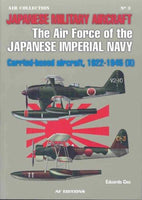 Casemate Books Air Collection 3: Air Force of the Japanese Imperial Navy Carrier-Based Aircraft 1922-45 (II)