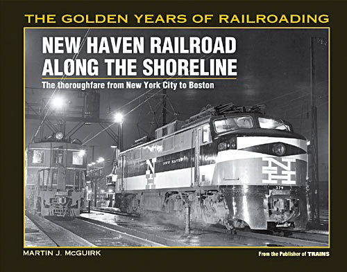 Kalmbach Books The New Haven Rairoad Along the Shore Line