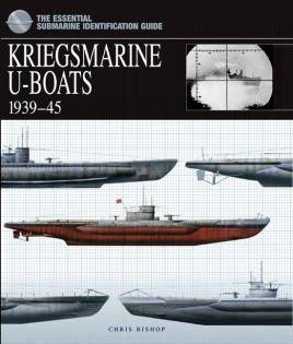 Casemate Books The Essential Submarine Identification Guide: Kriegsmarine U-Boats 1939-45 (Hard Cover)