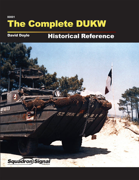 Squadron Signal The Complete DUKW Historical Reference