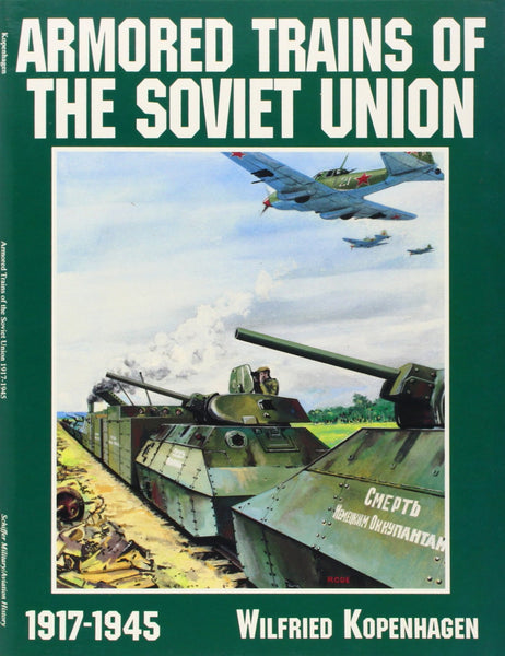 Schiffer Military History - Armored Trains of the Soviet Union 1917-1945