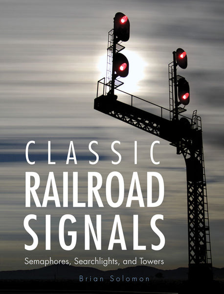 Quarto Publishing - Classic Railroad Signals