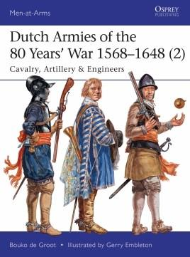 Osprey Publishing Men At Arms: Dutch Armies of the 80 Years War 1568-1648 (2) Cavalry, Artillery & Engineers