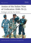 Osprey Publishing Men at Arms: Armies of the Italian Wars of Unification 1848-70 (1) Piedmont & the Two Sicilies