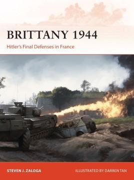 Osprey Publishing Campaign: Brittany 1944 Hitler's Final Defenses in France