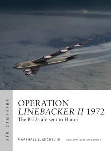 Osprey Air Campaign: Operation Linebacker II 1972 The B52's are Sent to Hanoi