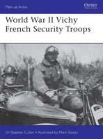 Osprey Publishing Men at Arms: World War II Vichy French Security Troops