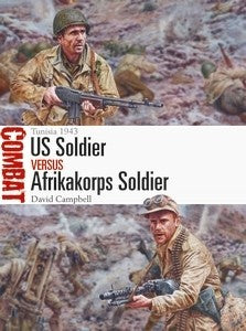 Osprey Publishing Combat: US Soldier vs Afrika Korps Soldier Tunisia 1943