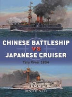 Osprey Publishing Duel: Chinese Ironclad Battleship vs Japanese Protected Cruiser Yalu River 1894
