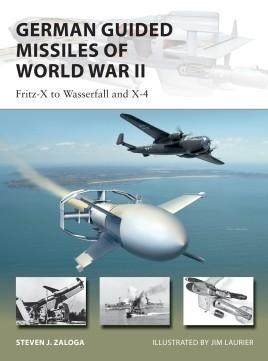 Osprey Publishing Vanguard: German Guided Missiles of World War II Fritz-X to Wasserfall & X-4