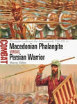 Osprey Publishing Combat: Macedonian Phalangite vs Persian Warrior Alexander Confronts Achaemenids 334-331BC