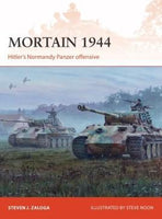 Osprey Publishing Campaign: Mortain 1944 Hitler's Normandy Panzer Offensive