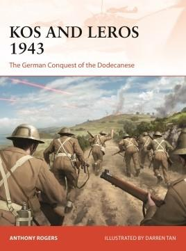 Osprey Publishing Campaign: Kos & Leros 1943 The German Conquest of the Dodecanese
