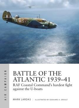 Osprey Publishing Air Campaign: Battle of the Atlantic 1939-41