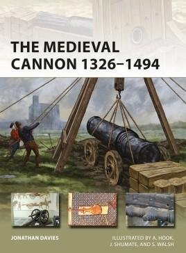 Osprey Publishing Vanguard: The Medieval Cannon 1326-1453