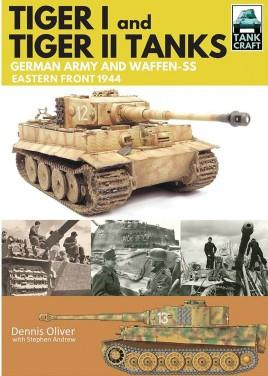 Casemate Books Tank Craft: Tiger I & Tiger II German Army & Waffen SS Eastern Front 1944