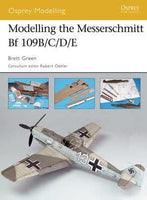 Osprey Publishing: Modeling The Messerschmitt Bf109B/C/D/E