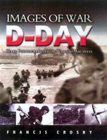 Casemate Books Images of War: D-Day Rare Photographs from Wartime Archives