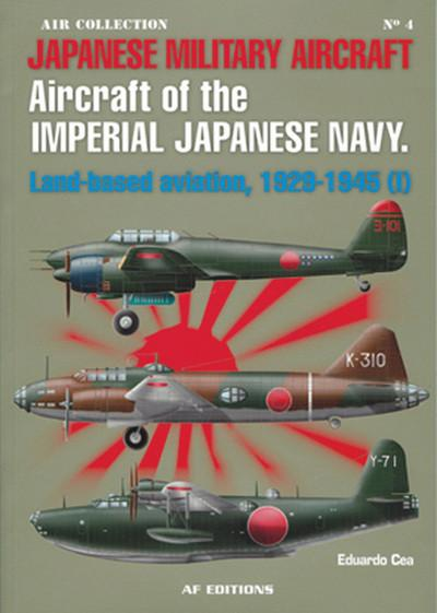 Casemate Books Air Collection 4: Aircraft of the Imperial Japanese Navy Land-Based Aviation 1922-45 (I)