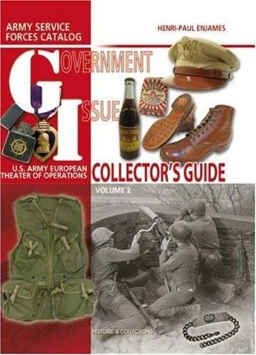 Casemate Books Government Issue US Army European Theatre of Operations Collector's Guide Vol. 2