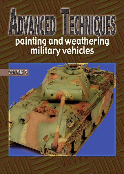 Auriga Publishing Advanced Techniques 5: Painting & Weathering Military Vehicles