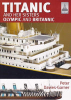 Classic Warships Shipcraft: Titanic & Her Sisters Olympic & Britannic