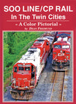 Four Ways West - Soo Line and CP Rail in the Twin Cities F