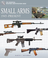 Casemate Books The Essential Vehicle Identification Guide: Small Arms 1945-Present (Hard Cover)