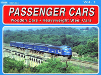 White River Passenger Cars Volume 1: Wooden Cars & Heavyweight Steel Cars